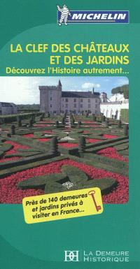 La clef des châteaux et des jardins : découvrez l'histoire autrement...