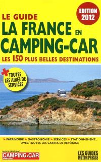La France en camping-car : les 150 plus belles balades : le guide