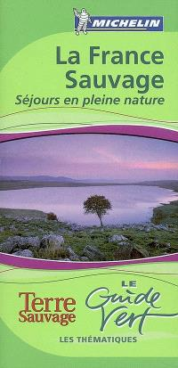 La France sauvage : séjours en pleine nature