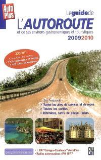 Le guide de l'autoroute et de ses environs gastronomiques et touristiques 2009-2010