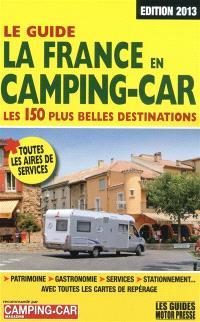 Le guide la France en camping-car : les 150 plus belles destinations
