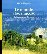 Le monde des causses : du Périgord aux Cévennes