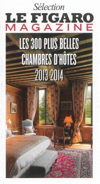 Les 300 plus belles chambres d'hôtes 2013-2014