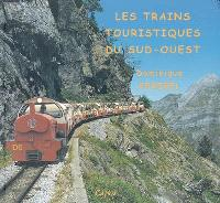 Les trains touristiques du Sud-Ouest