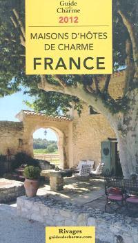 Maisons d'hôtes de charme, France : bed and breakfast à la française