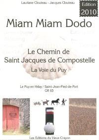 Miam-miam-dodo : chemin de Compostelle (GR 65) du Puy-en-Velay à Saint-Jean-Pied-de-Port + variantes du Célé et de Bonneval : avec indications des hébergements adaptés aux personnes à mobilité réduite