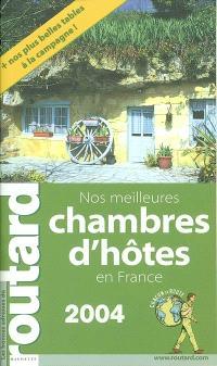 Nos meilleures chambres d'hôtes en France : 2004