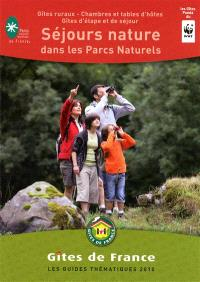 Séjours nature dans les parcs naturels : gîtes ruraux, chambres et tables d'hôtes, gîtes d'étape et de séjour