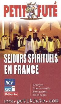 Séjours spirituels en France : abbayes, communautés, monastères, pèlerinages