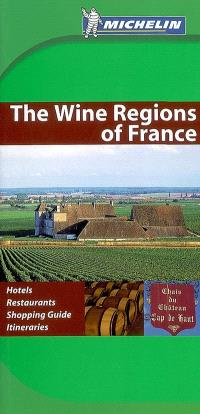 The wine regions of France : hotels, restaurants, shopping guide, itineraries