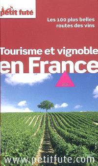 Tourisme et vignoble en France : les 100 plus belles routes des vins