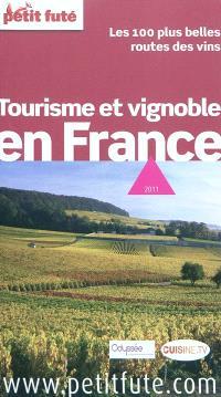 Tourisme et vignoble en France : les 100 plus belles routes des vins : 2011