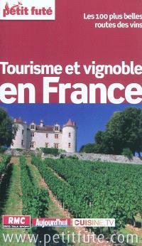 Tourisme et vignoble en France : les 100 plus belles routes des vins : 2012