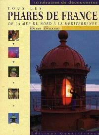 Tous les phares de France, de la Mer du Nord à la Méditerranée