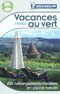 Vacances au vert, France : 250 hébergements insolites en pleine nature