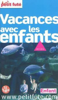 Vacances avec les enfants : 2011-2012