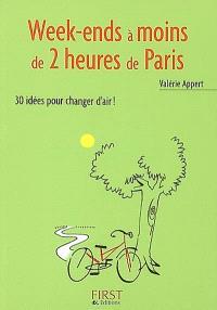 Week-ends à moins de 2 heures de Paris : 30 idées pour changer d'air !