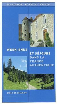 Week-ends et séjours dans la France authentique : randonnées, nature et terroirs
