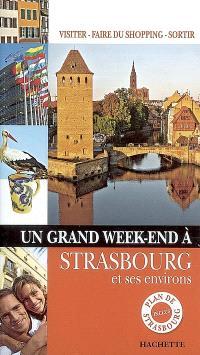 Un grand week-end à Strasbourg et ses environs