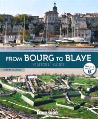 From Bourg to Blaye : visitors' guide