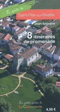 Le guide de Saint-Pée-sur-Nivelle : 8 itinéraires de promenade