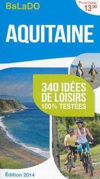 Aquitaine : 340 idées de loisirs 100 % testées