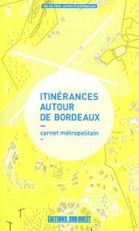 Itinérances autour de Bordeaux : carnet métropolitain
