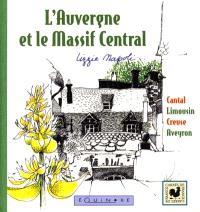 L'Auvergne et le Massif central : Cantal, Limousin, Creuse, Aveyron