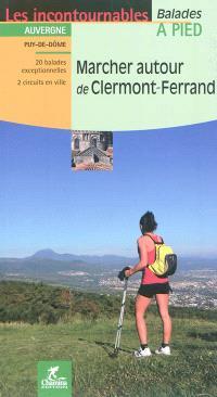 Marcher autour de Clermont-Ferrand : 20 balades exceptionnelles : 2 circuits en ville