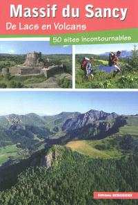 Massif du Sancy : de lacs en volcans : 50 sites incontournables