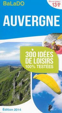Auvergne : 300 idées de loisirs 100 % testées