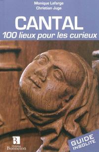 Cantal, 100 lieux pour les curieux