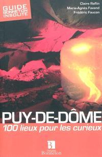 Puy-de-Dôme : 100 lieux pour les curieux