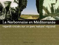 La Narbonnaise en Méditerranée : regards croisés sur un parc naturel régional