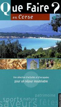 Que faire en Corse ? : une sélection d'activités et d'escapades pour un séjour inoubliable