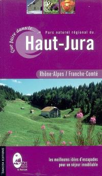 Que faire dans le Parc naturel régional du Haut-Jura ? : Rhône-Alpes, Franche-Comté