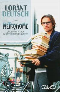 Métronome : l'histoire de France au rythme du métro parisien