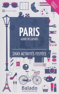 Paris : guide de loisirs : 260 activités testées