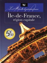 Ile-de-France, région capitale