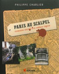 Paris au scalpel : itinéraires secrets d'un médecin légiste