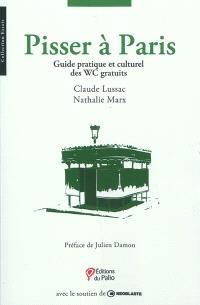 Pisser à Paris : guide pratique et culturel des WC gratuits