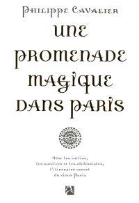 Une promenade magique dans Paris