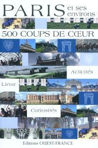 Paris et ses environs : 500 coups de coeur