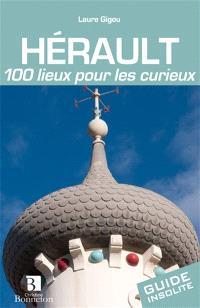 Hérault, 100 lieux pour les curieux