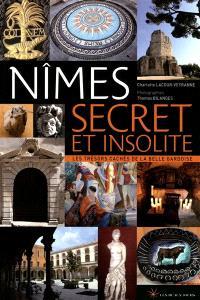Nîmes secret et insolite : les trésors cachés de la belle Gardoise