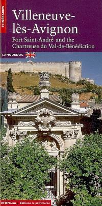 Villeneuve-lès-Avignon : Fort Saint-André and the Chartreuse du Val-de-Bénédiction : Languedoc