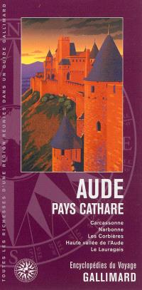 Aude, pays cathare : Carcassonne, Narbonne, les Corbières, Haute Vallée de l'Aude, le Lauragais