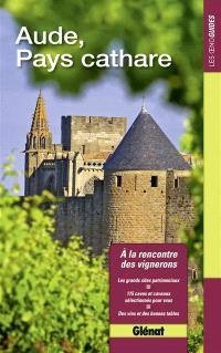 Aude, pays cathare : à la rencontre des vignerons