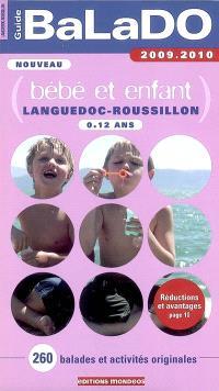 Bébé et enfant 0-12 ans, Languedoc-Roussillon : 260 balades et activités originales