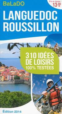 Languedoc-Roussillon : 310 idées de loisirs 100 % testées